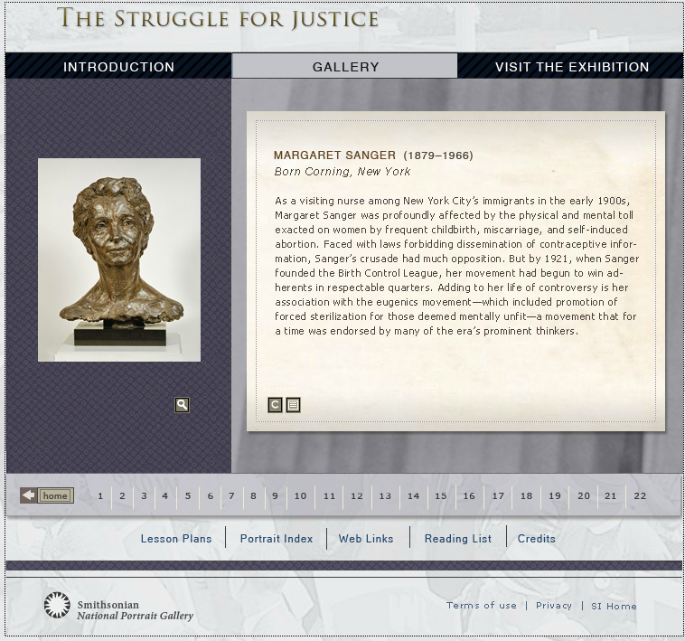 Smithsonian National Portrait Gallery Has A Permanent Exhibit Called he Struggle for Justice -This exhibit features those who fought against racism and struggled for equal rights.  However, included in the exhibit is Margaret Sanger.
